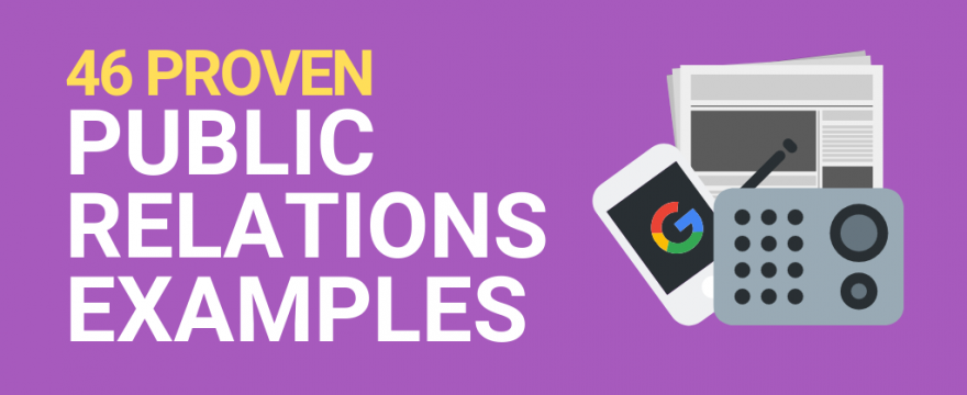 46 Proven Public Relations Examples for Businesses