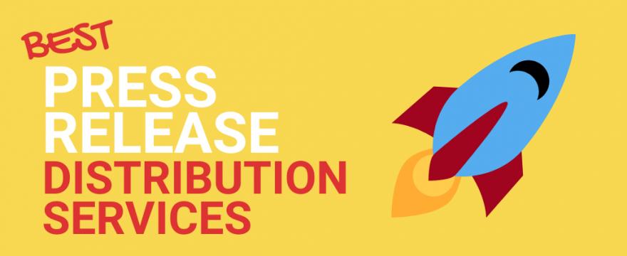 15 BEST Press Release Distribution Services [2021]