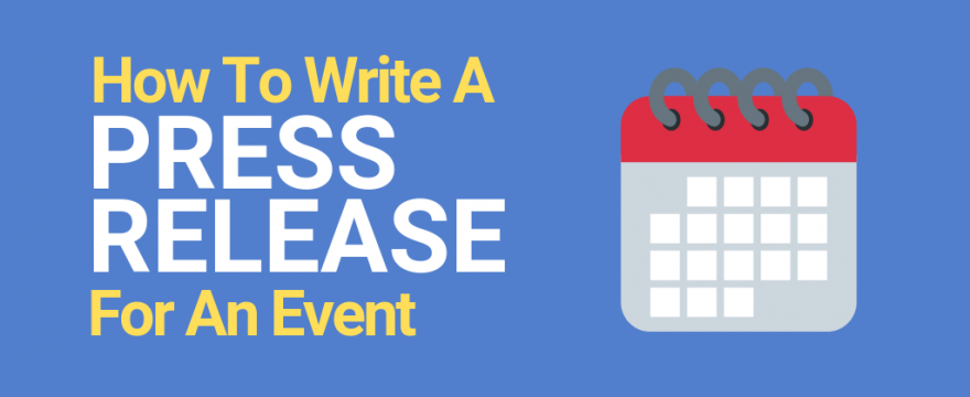How to Write a Press Release for an Event [2021]