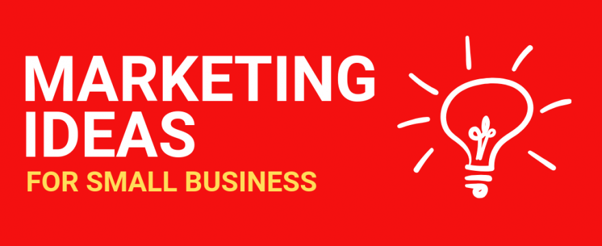 71 Marketing Ideas for Small Business You Can Try Today