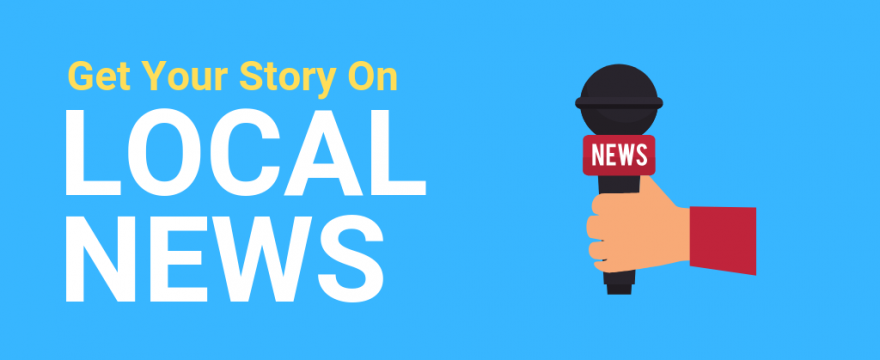 How to Get a Story On The Local News [2021 Update]