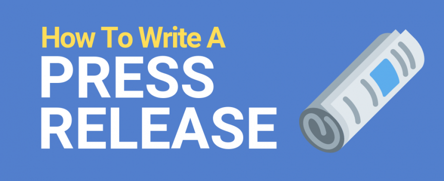 How To Write A Press Release: 2021 Guide and Free Template