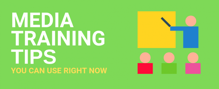8 Quick Media Training Tips You Can Use Right Now