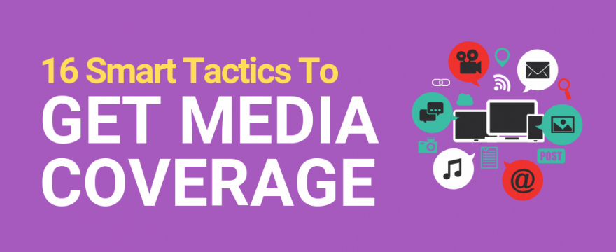 Media Relations: 16 Tactics For Getting Media Coverage