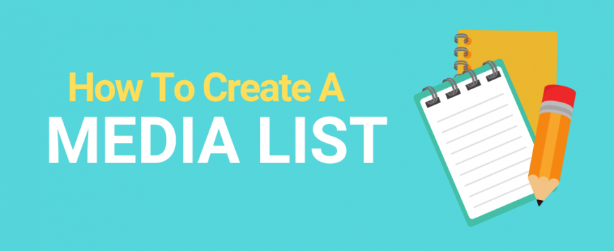 Media List: How To Create One That Gets You Press