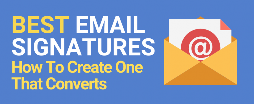 Best Email Signatures: Improve Conversions for 2021